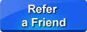 Click here to refer us to your friend(s)
